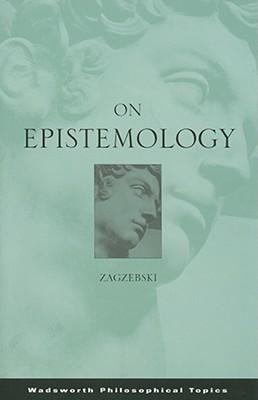 On Epistemology By Zagzebski, Linda