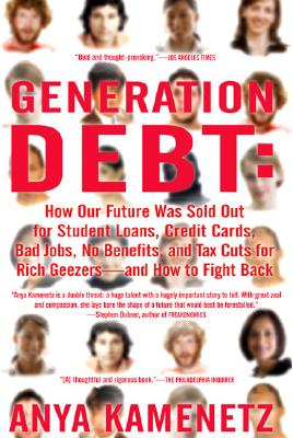 Generation Debt By Kamenetz, Anya